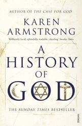 A History of God, Paperback Book, By: Karen Armstrong