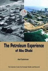 The Petroleum Experience of Abu Dhabi, Paperback, By: The Emirates Center for Strategic Studies and Research
