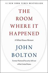 The Room Where It Happened: A White House Memoir, Hardcover Book, By: John Bolton