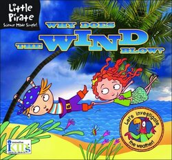 Little Pirate: Why Does the Wind Blow? Science Made Simple! (Little Pirate Science Made Simple!), Hardcover Book, By: Ikids