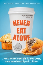 Never Eat Alone: And Other Secrets to Success, One Relationship at a Time (Portfolio Non Fiction), Paperback Book, By: Keith Ferrazzi