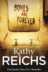 Bones Are Forever: (Temperance Brennan 15), Paperback Book, By: Kathy Reichs