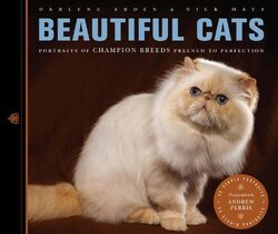 Beautiful Cats: Portraits of Champion Breeds Preened to Perfection, Paperback Book, By: Darlene Arden