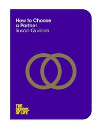 How to Choose a Partner (The School of Life), Paperback Book, By: Susan Quilliam