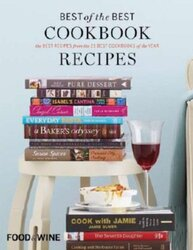 Food & Wine Best of the Best Cookbook Recipes: The Best Recipes from the 25 Best Cookbooks of the Ye, Hardcover, By: Editors of Food & Wine