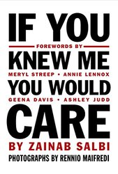 If You Knew Me You Would Care, Hardcover, By: Zainab Salbi