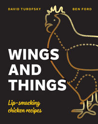 Wings and Things: Lip-smacking chicken recipes, Hardcover Book, By: Ben Ford