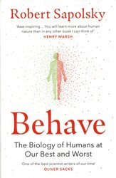 Behave: The Biology of Humans at Our Best and Worst, Paperback Book, By: Robert M. Sapolsky