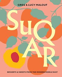 SUQAR: Desserts and Sweets from the Modern Middle East, Hardcover Book, By: Greg Malouf - Lucy Malouf