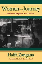 Women on a Journey: Between Baghdad and London (Modern Middle East Literatures in Translation), Paperback Book, By: Haifa Zangana