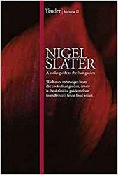 Tender: v. 2: A Cook's Guide to the Fruit Garden, Hardcover Book, By: Nigel Slater