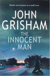 The Innocent Man, Hardcover, By: John Grisham