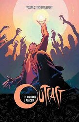 Outcast by Kirkman & Azaceta Volume 3: This Little Light, Paperback, By: Robert Kirkman