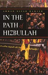 In The Path Of Hizbullah (Modern Intellectual and Political History of the Middle East), Hardcover, By: Ahmad Nizar Hamzeh