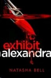Exhibit Alexandra, Paperback Book, By: Natasha Bell