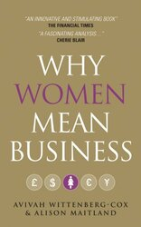 Why Women Mean Business: Understanding the Emergence of our next Economic Revolution, Paperback Book, By: Avivah Wittenberg-Cox
