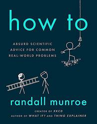 How To, Paperback Book, By: Randall Munroe