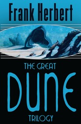 "The Great Dune Trilogy: ""Dune"", ""Dune Messiah"", ""Children of Dune"" (Gollancz SF S.), Paperback Book, By: Frank Herbert"