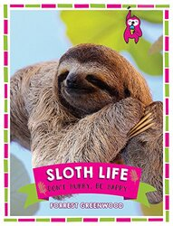 Sloth Life, Hardcover Book, By: Forrest Greenwood