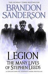 Legion: The Many Lives of Stephen Leeds: An omnibus collection of Legion, Legion: Skin Deep and Legi, Hardcover, By: Brandon Sanderson