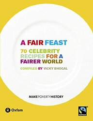 A Fair Feast: 70 Celebrity Recipes for a Fairer World, Paperback, By: Vicky Bhogal