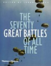 The Seventy Great Battles of All Time, Hardcover Book, By: Jeremy Black