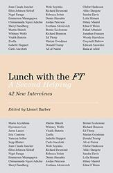 Lunch with the FT: A Second Helping, Hardcover Book, By: Lionel Barber