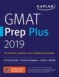 GMAT Prep Plus 2019: 6 Practice Tests + Proven Strategies + Online + Mobile, Paperback Book, By: Kaplan Test Prep