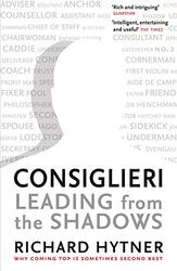 Consiglieri: Leading from the Shadows, Paperback Book, By: Richard Hytner