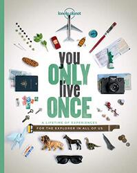 You Only Live Once: A Lifetime of Experiences for the Explorer in all of us (Lonely Planet), Paperback Book, By: Lonely Planet