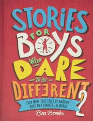 Stories for Boys Who Dare to Be Different 2: Even More True Tales of Amazing Boys Who Changed the Wo, Hardcover Book, By: Ben Brooks