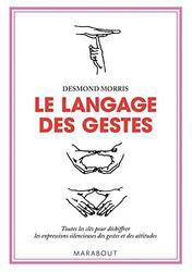 Le langage des gestes : Un guide international, By: Morris-d