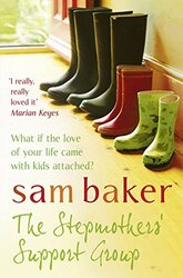 The Stepmothers' Support Group, Paperback Book, By: Sam Baker