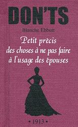 Don'ts - petit precis des choses a ne pas faire a l'usage des epouses, Paperback Book, By: Blanche Ebbutt