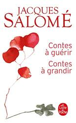 Contes a guerir, Contes a grandir, Unspecified, By: Jacques Salome