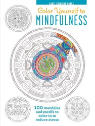 Adult Colouring Books: Colour Yourself to Mindfulness - 100 mandalas and motifs to colour in to redu, Hardcover Book, By: Melissa Launay