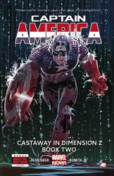 Captain America - Volume 2: Castaway in Dimension Z - Book 2 (Marvel Now), Hardcover, By: Rick Remender