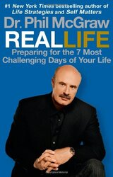 Real Life: Preparing for the 7 Most Challenging Days of Your Life, Paperback, By: Dr. Phil McGraw