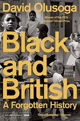 Black and British: A Forgotten History, Paperback Book, By: David Olusoga