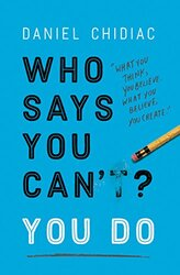 Who Says You Can't? You Do, Paperback Book, By: Daniel Chidiac