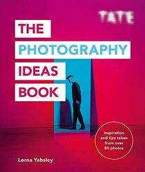 Tate: The Photography Ideas Book, Paperback Book, By: Lorna Yabsley