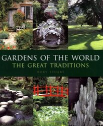 Gardens of the World: The Great Traditions, Hardcover, By: Rory Stuart