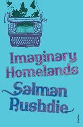 Imaginary Homelands: Essays and Criticism 1981-1991, Paperback Book, By: Salman Rushdie
