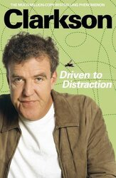 Driven to Distraction, Hardcover Book, By: Jeremy Clarkson