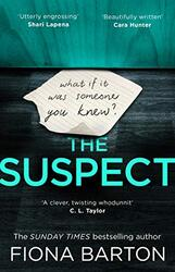 The Suspect: The most addictive and clever new crime thriller of 2019, Paperback Book, By: Fiona Barton