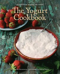 The Yogurt Cookbook: Recipes from Around the World, Hardcover Book, By: Arto Der Haroutunian