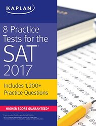8 Practice Tests for the SAT 2017: 1,500+ SAT Practice Questions (Kaplan Test Prep), Paperback Book, By: Kaplan