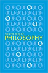 Big Ideas: The Little Book of Philosophy, Paperback Book, By: Dorling Kindersley