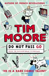 Do Not Pass Go: From the Old Kent Road to Mayfair, Paperback, By: Tim Moore