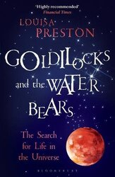 Goldilocks and the Water Bears: The Search for Life in the Unive, Paperback Book, By: Louisa Preston